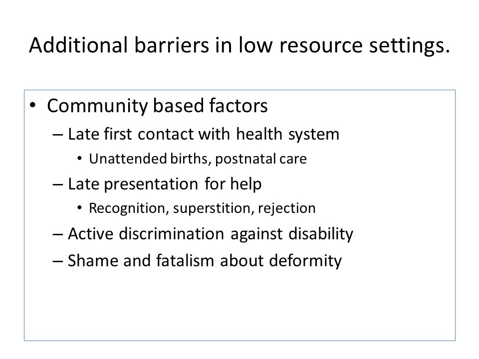 Additional barriers in low resource settings.