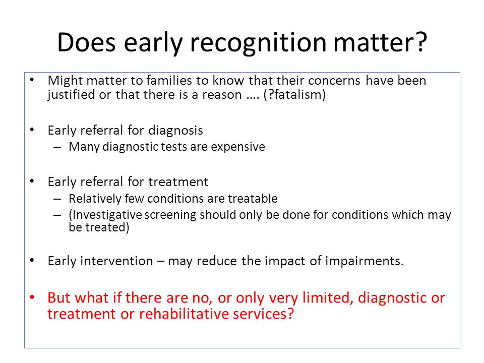 Does early recognition matter