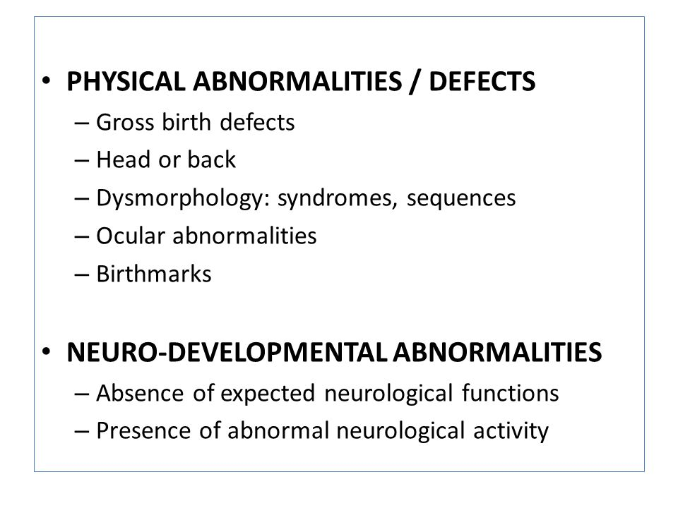 PHYSICAL ABNORMALITIES / DEFECTS