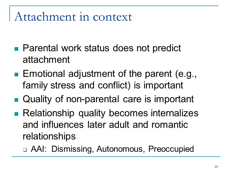 Attachment in context Parental work status does not predict attachment