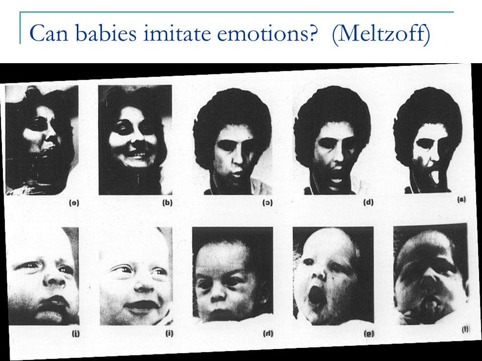 Can babies imitate emotions (Meltzoff)
