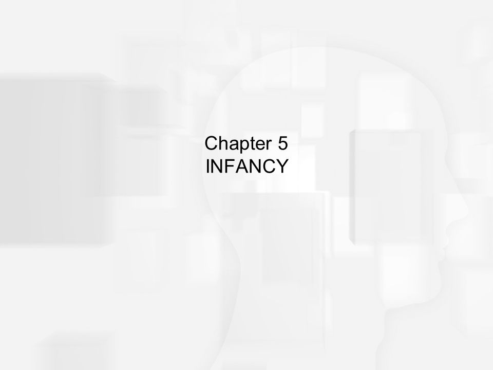 Chapter 5 INFANCY