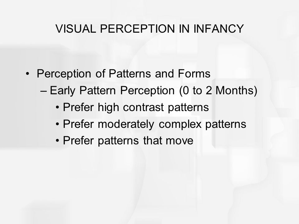 VISUAL PERCEPTION IN INFANCY
