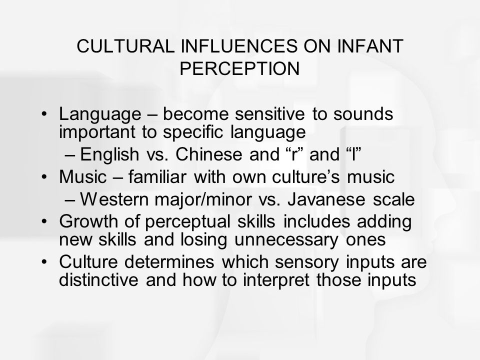 CULTURAL INFLUENCES ON INFANT PERCEPTION