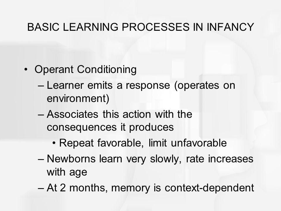 BASIC LEARNING PROCESSES IN INFANCY