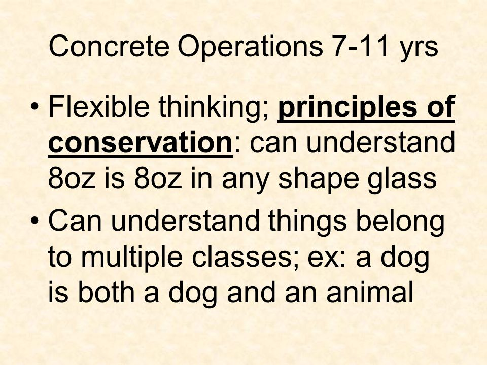 Concrete Operations 7-11 yrs
