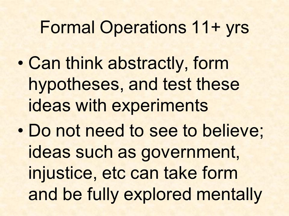 Formal Operations 11+ yrs