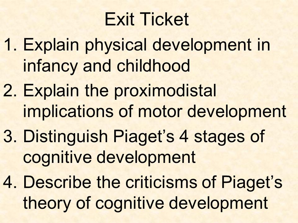 Exit Ticket Explain physical development in infancy and childhood