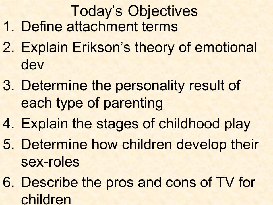 Today's Objectives Define attachment terms