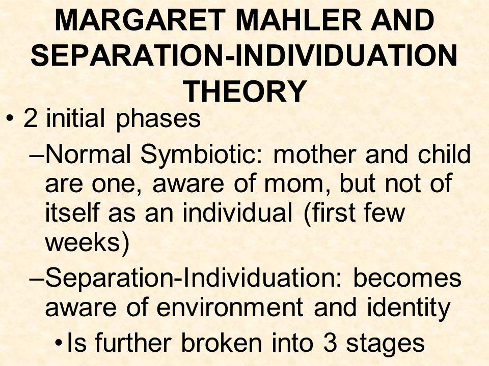 MARGARET MAHLER AND SEPARATION-INDIVIDUATION THEORY