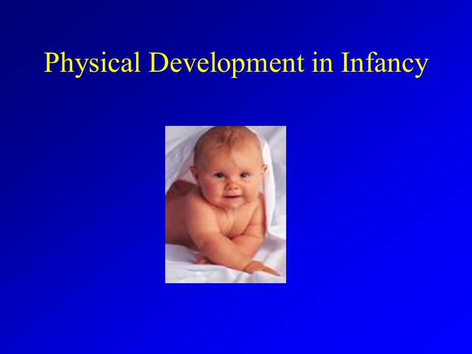 Physical Development in Infancy