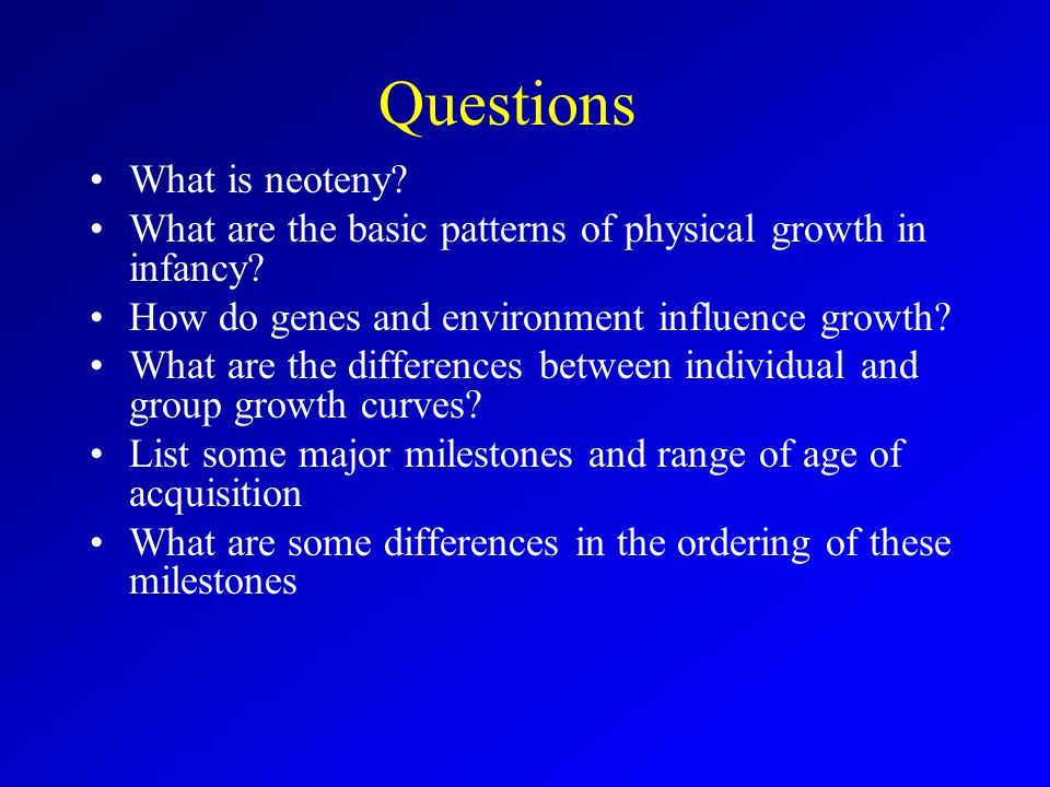 Questions What is neoteny