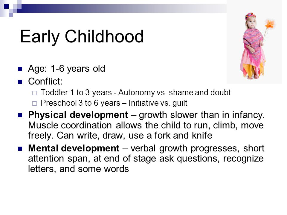 Early Childhood Age: 1-6 years old Conflict: