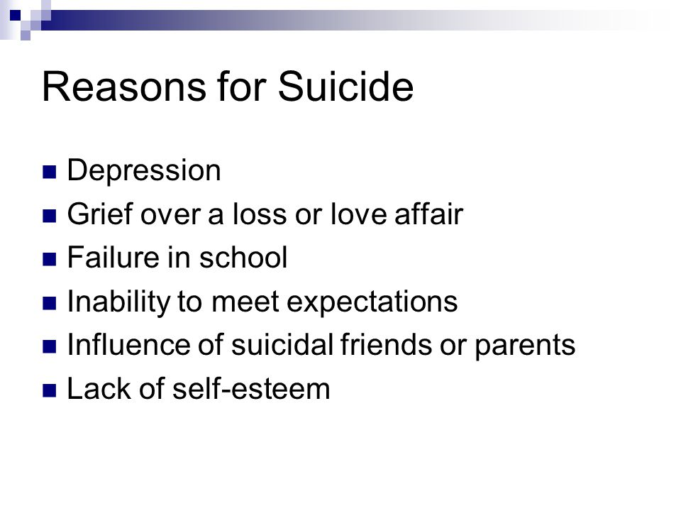 Reasons for Suicide Depression Grief over a loss or love affair
