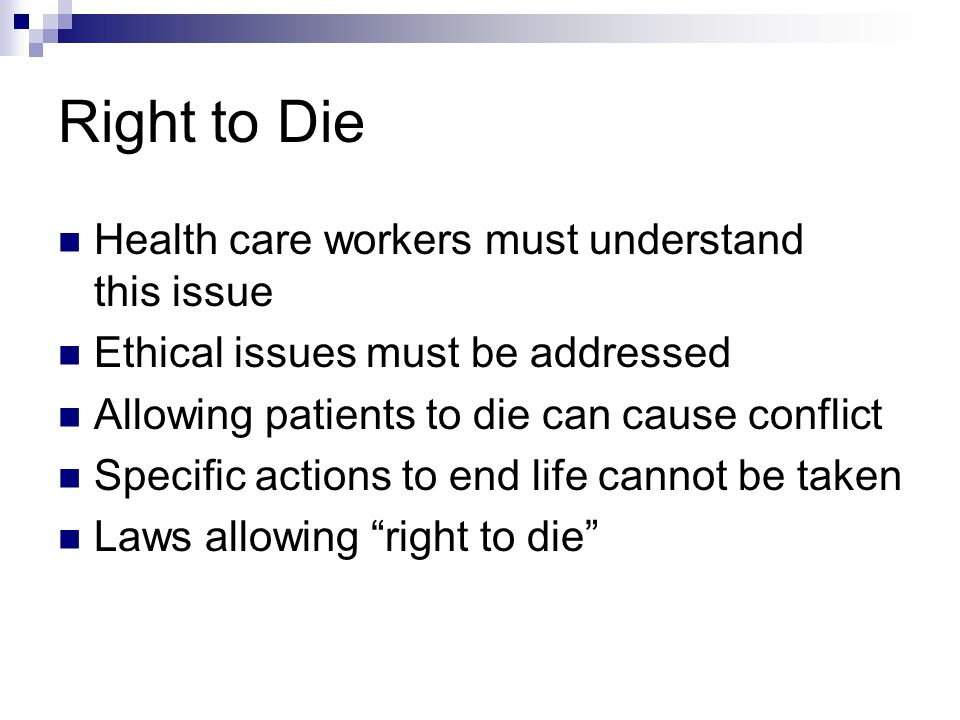 Right to Die Health care workers must understand this issue