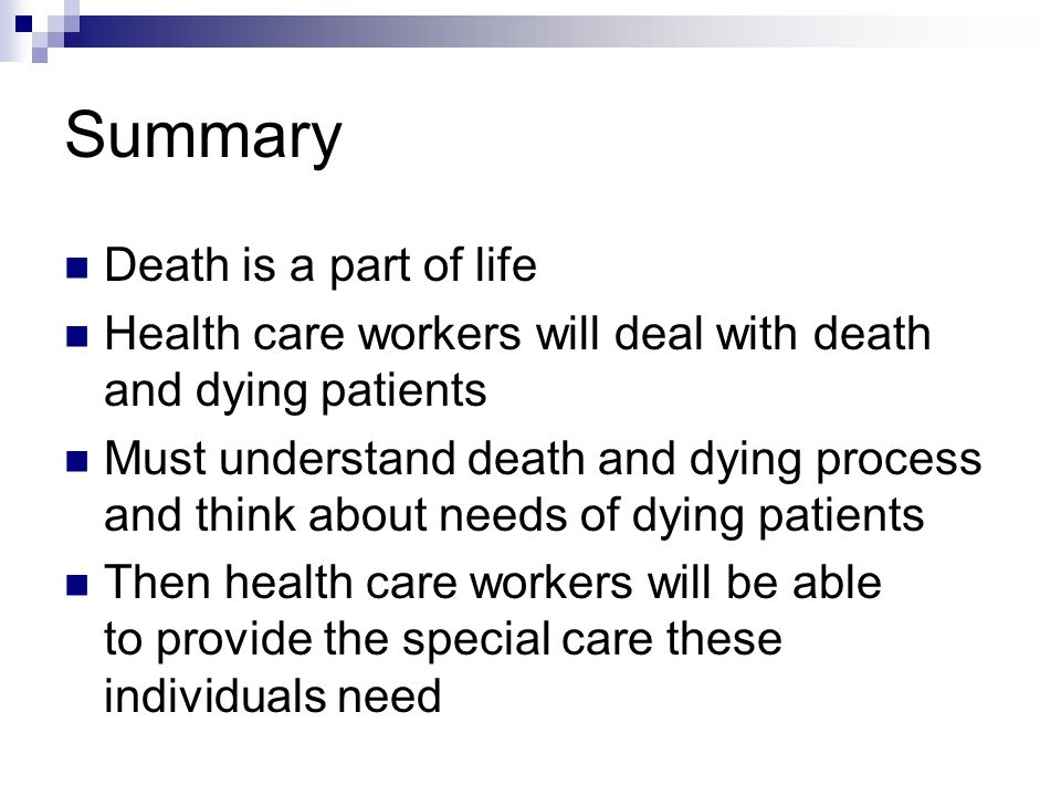 Summary Death is a part of life