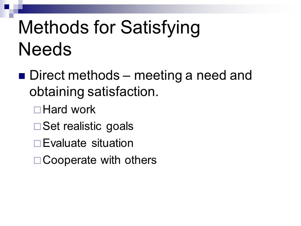Methods for Satisfying Needs