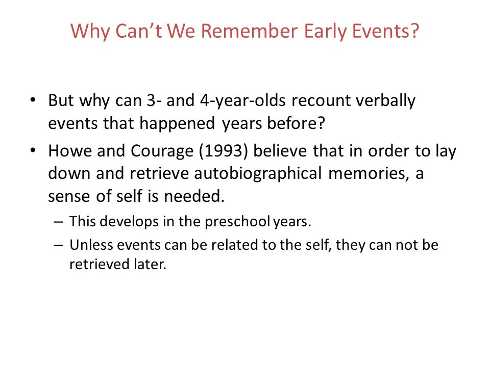 Why Can't We Remember Early Events