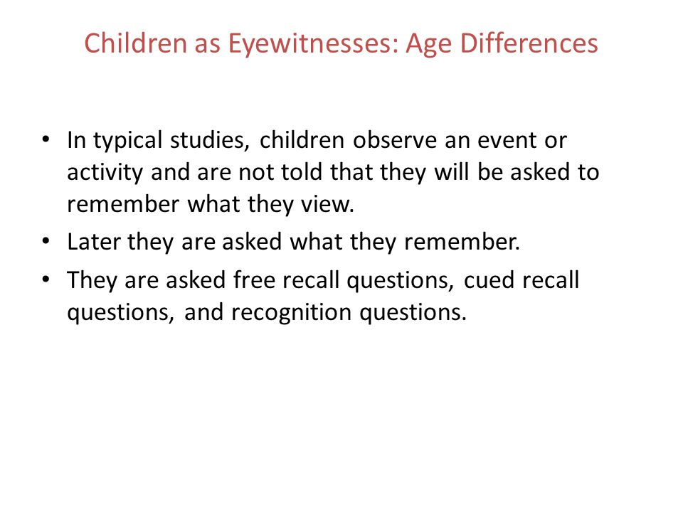 Children as Eyewitnesses: Age Differences