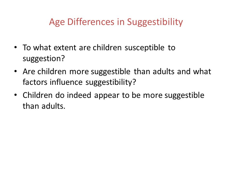 Age Differences in Suggestibility