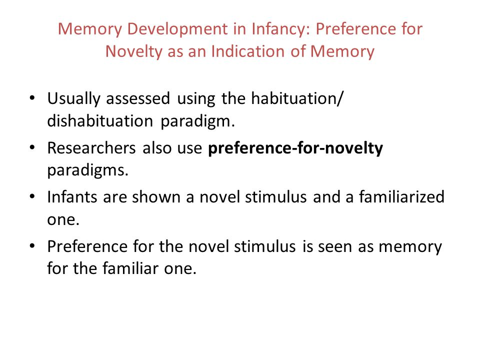 Memory Development in Infancy: Preference for Novelty as an Indication of Memory