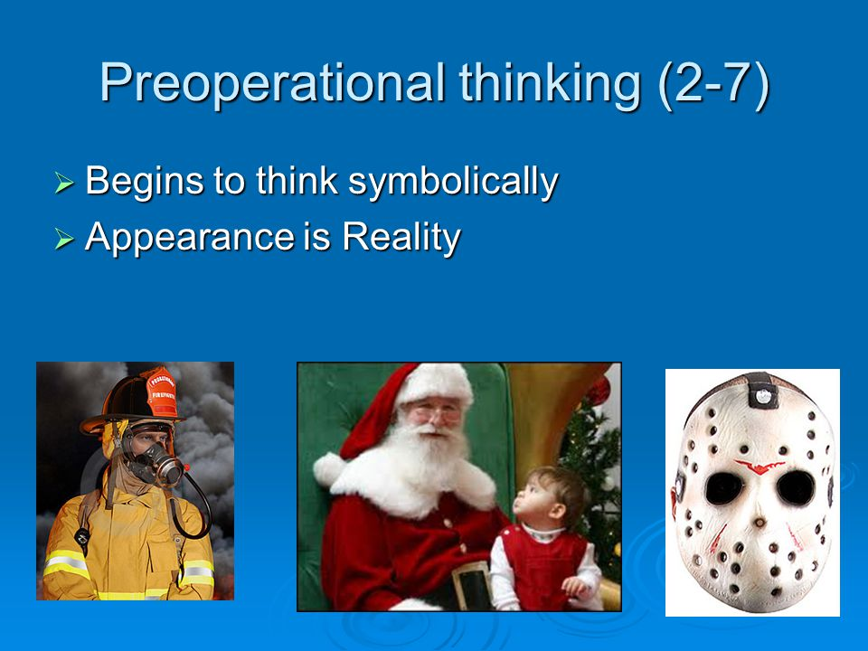 Preoperational thinking (2-7)