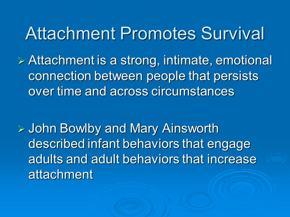 Attachment Promotes Survival