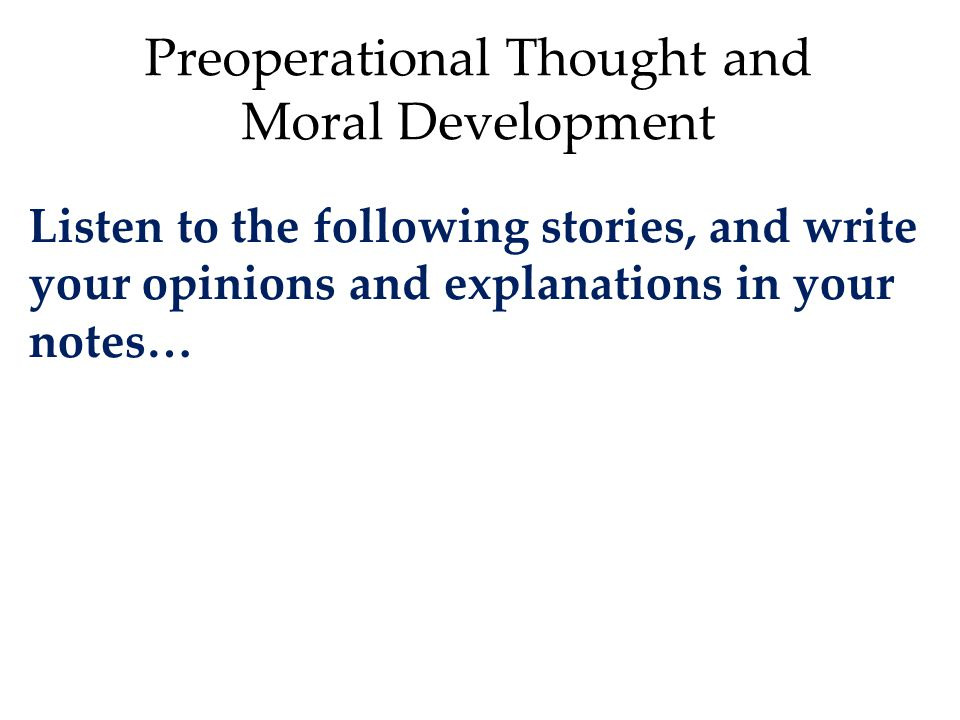 Preoperational Thought and Moral Development
