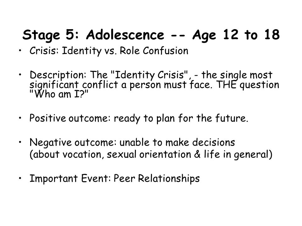 Stage 5: Adolescence -- Age 12 to 18