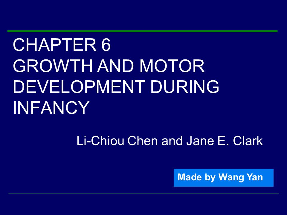CHAPTER 6 GROWTH AND MOTOR DEVELOPMENT DURING INFANCY