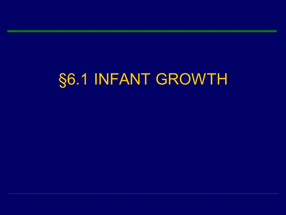 §6.1 INFANT GROWTH