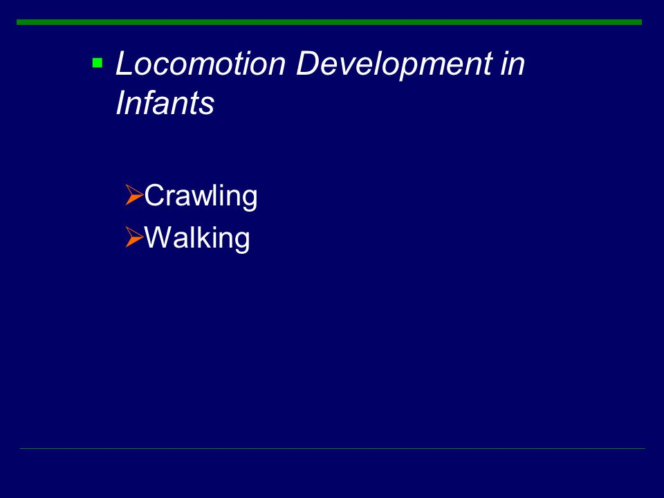 Locomotion Development in Infants