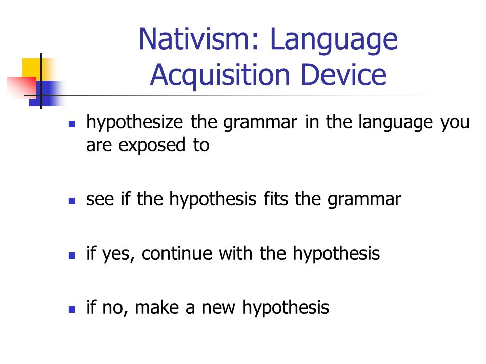 Nativism: Language Acquisition Device