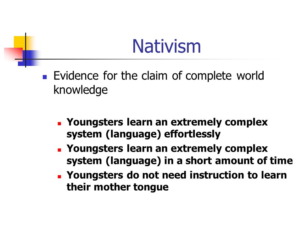 Nativism Evidence for the claim of complete world knowledge