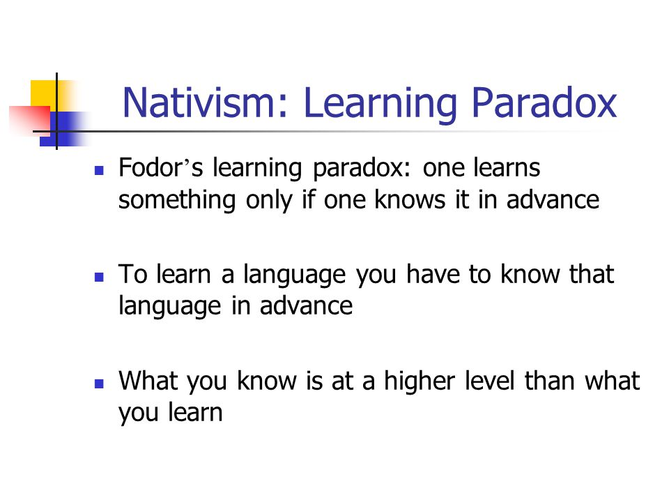Nativism: Learning Paradox