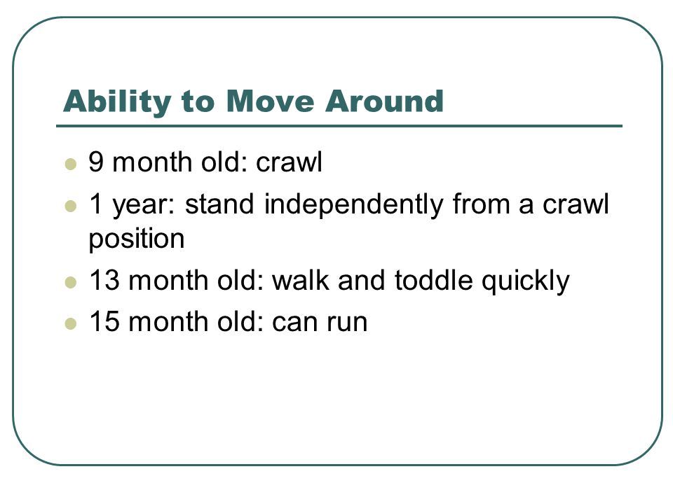 Ability to Move Around 9 month old: crawl