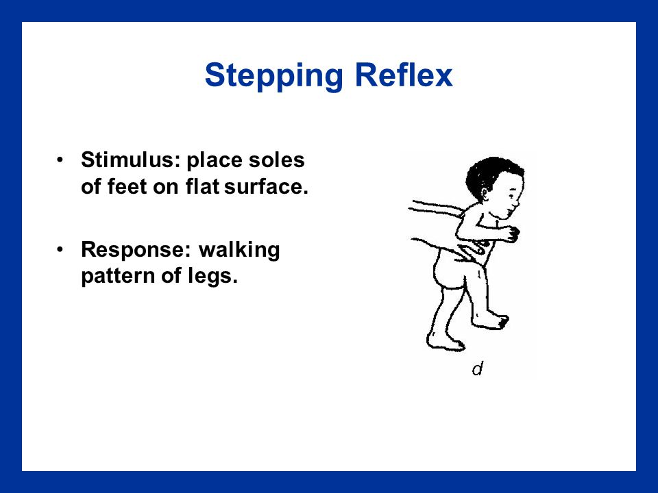 Stepping Reflex Stimulus: place soles of feet on flat surface.