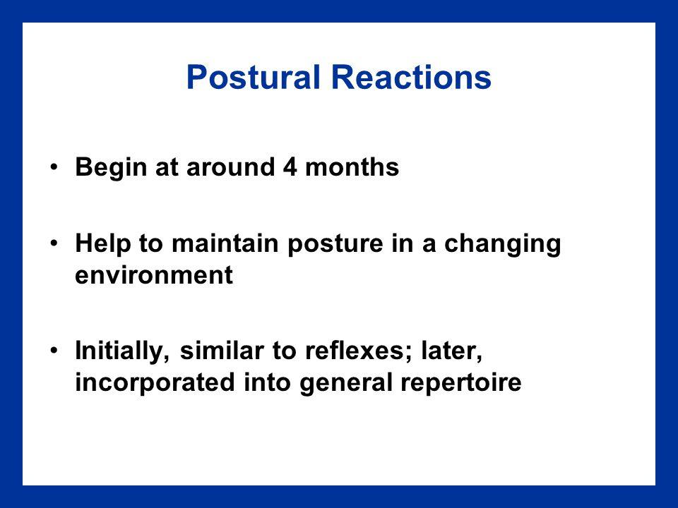 Postural Reactions Begin at around 4 months