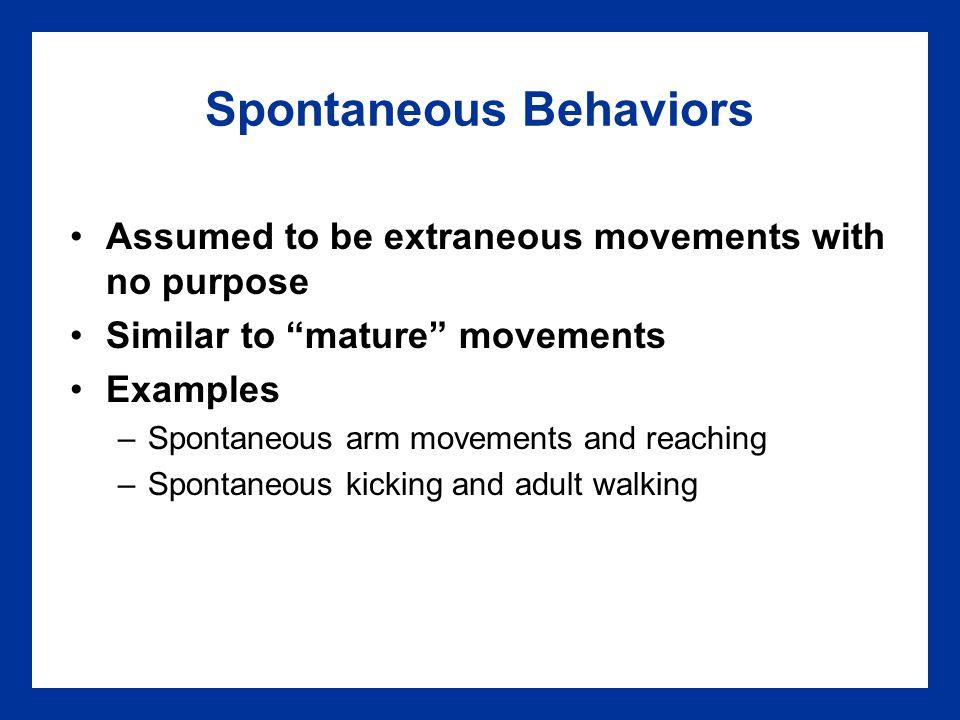 Spontaneous Behaviors