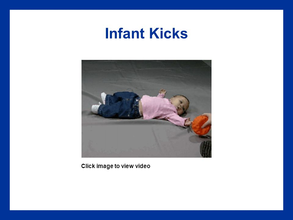 Infant Kicks Click image to view video