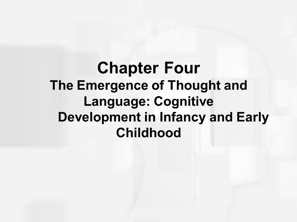 Chapter Four The Emergence of Thought and Language: Cognitive