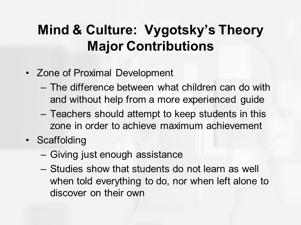 Mind & Culture: Vygotsky's Theory Major Contributions