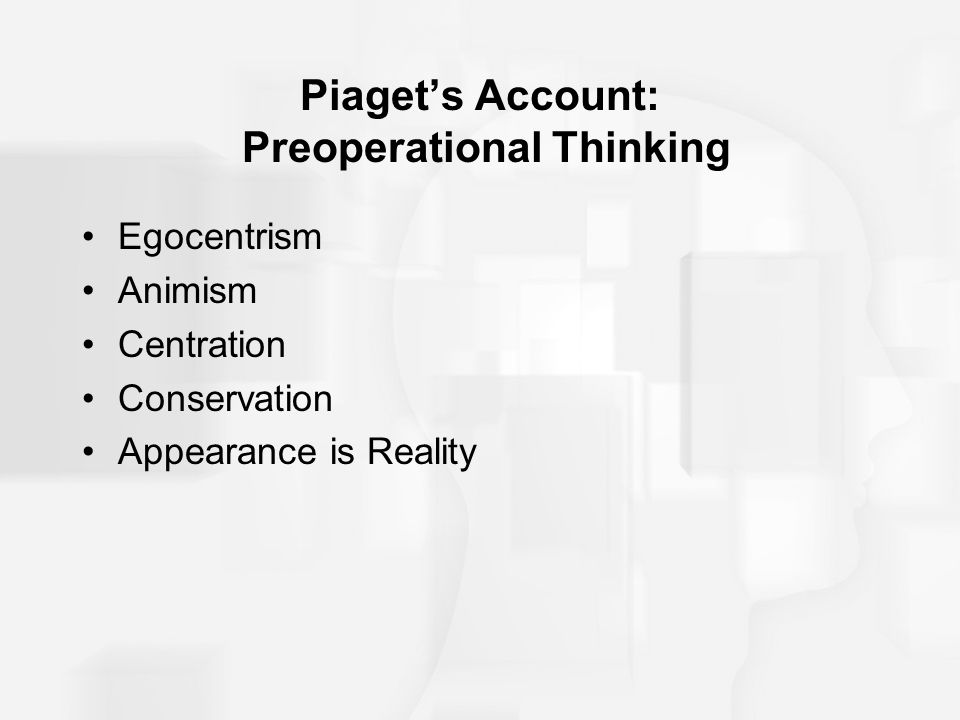 Piaget's Account: Preoperational Thinking