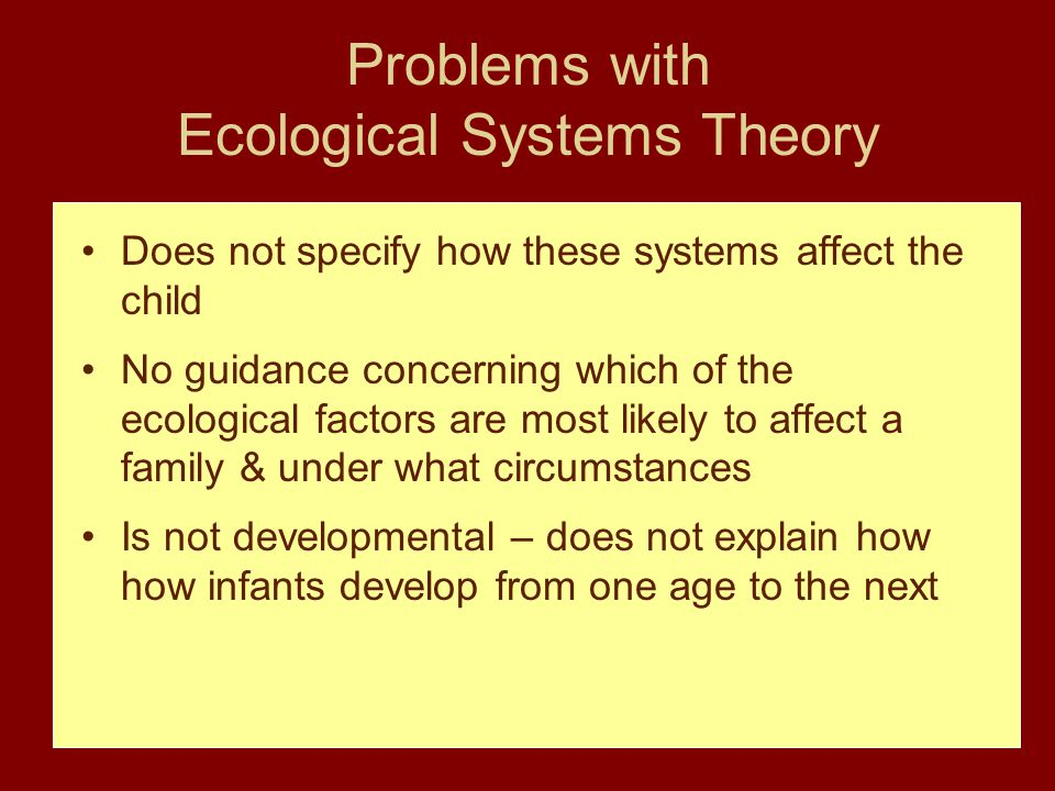 Problems with Ecological Systems Theory