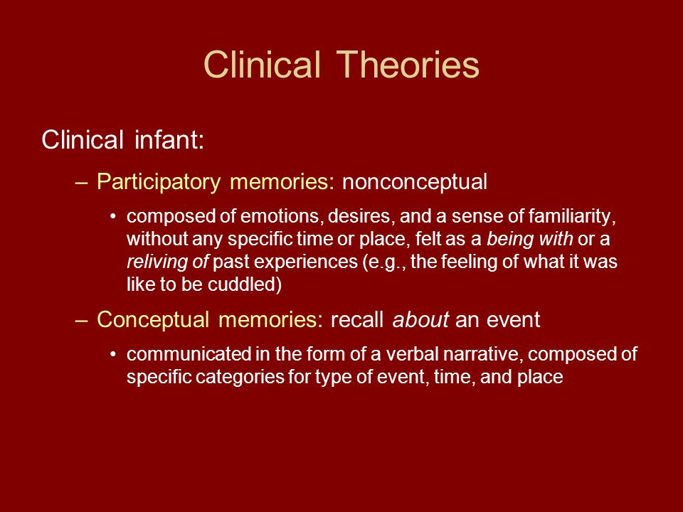 Clinical Theories Clinical infant: