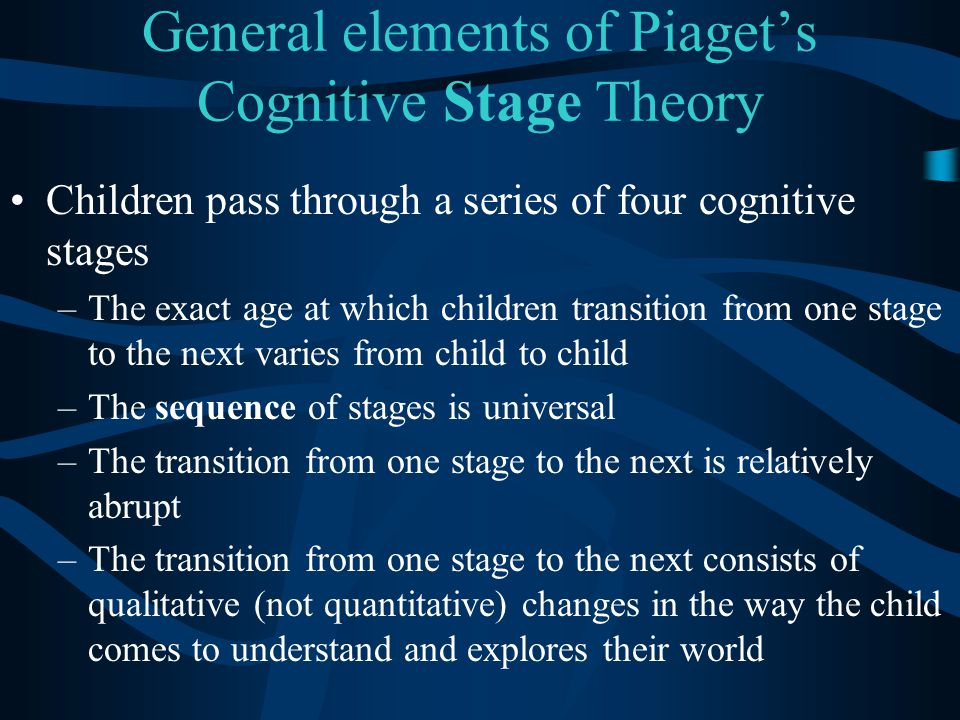 General elements of Piaget's Cognitive Stage Theory