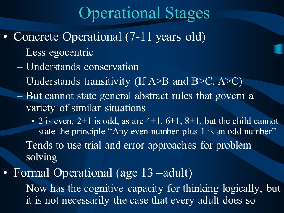 Operational Stages Concrete Operational (7-11 years old)