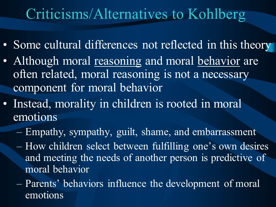 Criticisms/Alternatives to Kohlberg