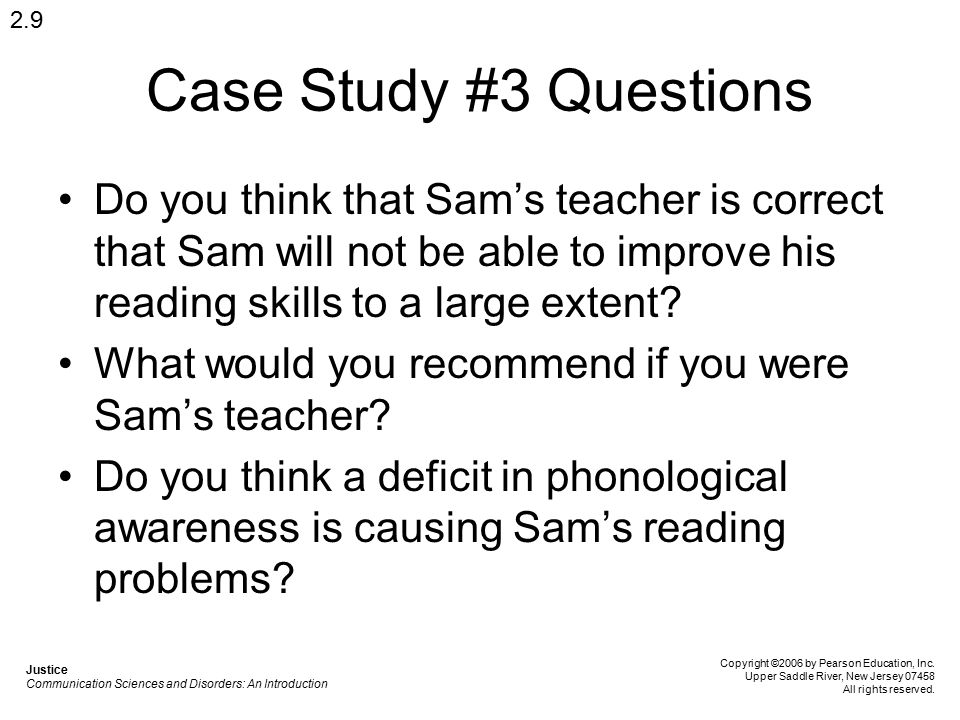 2.9 Case Study #3 Questions. Do you think that Sam's teacher is correct that Sam will not be able to improve his reading skills to a large extent