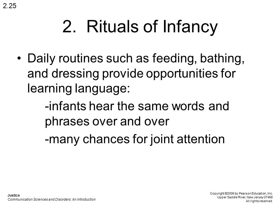 2.25 2. Rituals of Infancy. Daily routines such as feeding, bathing, and dressing provide opportunities for learning language: